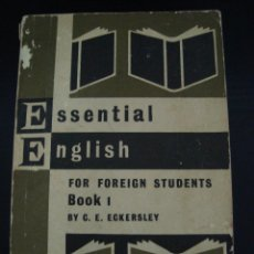 Libros de segunda mano: ESSENTIAL ENGLISH FOR FOREIGN STUDENTS. BOOK ONE REVISED EDITION BY C.E. ECKERSLEY. LONGMANS. INGLES. Lote 56753550