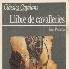 Libros de segunda mano: CLASSICS CATALANS DEL SEGLE XX- JOAN PERUCHO - LLIBRE DE CAVALLERIES. Lote 56846338