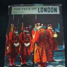 Libros de segunda mano: THE FACE OF LONDON. BY HAROLD P. CLUNN. WITH OVER 200 ILUSTRATIONS. SPRING BOOKS LONDON. INGLES. . Lote 56886993
