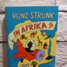 Libros de segunda mano: IN AFRIKA - HEINZ STRUNK - TAPA DURA - LIBRO IDIOMA ALEMAN - DEUTSCHE SPRACHE. Lote 56925968