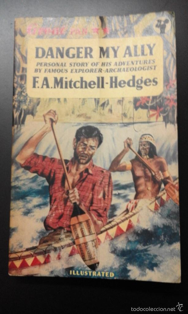 ** DANGER MY ALLY ** F.A. MITCHELL-HEDGES- PAN EN INGLÉS FOTOS B/N. EXPLORADOR ARQUEOLOGO (Libros de Segunda Mano - Otros Idiomas)