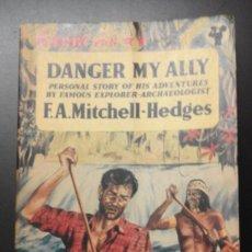 Livros em segunda mão: ** DANGER MY ALLY ** F.A. MITCHELL-HEDGES- PAN EN INGLÉS FOTOS B/N. EXPLORADOR ARQUEOLOGO. Lote 214481477