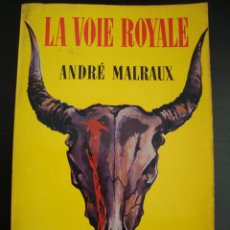Libros de segunda mano: LA VOIE ROYALE. ANDRE MALRAUX. EN FRANCES. LE LIVRE DE POCHE. TEXTE INTEGRAL. GRASSET . Lote 57273297