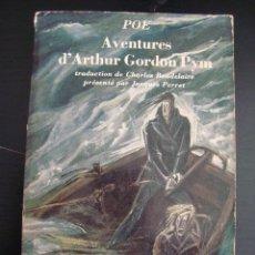 Libros de segunda mano: LIBRO EN FRANCES,AVENTURES D'ARTHUR GORDON PYM.POE.. Lote 57273317