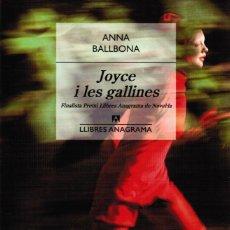 Libri di seconda mano: ANNA BALLBONA: JOYCE I LES GALLINES (FINALISTA PREMI LLIBRES ANAGRAMA DE NOVEL·LA). Lote 57285026