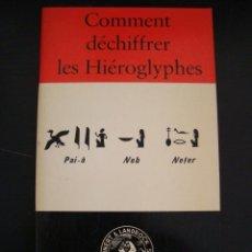 Libros de segunda mano: COMMENT DECHIFFRER LES HIEROGLYPHES. ORBIS TERRAE AEGYPTIAE. EN FRANCES.. Lote 57342892