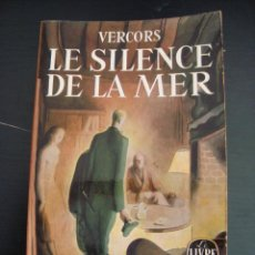 Libros de segunda mano: LE SILENCE DE LA MER ET AUTRES RECITS. LE LIVRE DE POCHE 25 TEXTE INTEGRAL. EN FRANCES. 1951.. Lote 57376776