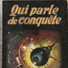 Libros de segunda mano: QUI PARLE DE CONQUETE - POUR LAN WIGHT ( EDITIONS FLEUVE NOIR, ANTICIPATION SF ). Lote 57409471