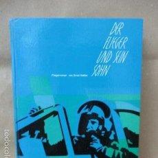 Libros de segunda mano: DER FLIEGER UND SEIN SOHN LIBRO DE CARTÓN – 1964 DE ERNST WETTER ( EN ALEMAN - VER FOTOS) . Lote 57415478