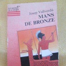 Libros de segunda mano - JOSEP VALLVERDU - MANS DE BRONZE - 57438035