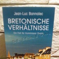 Libros de segunda mano: BRETONISCHE VERHÄLTNISSE - JEAN LUC BANNALEC - 1 EDICION - LIBRO IDIOMA ALEMAN - DEUTSCHE SPRACHE. Lote 57604783