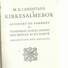 Libros de segunda mano: M.B. LANDSTADS KIRKESALMEBOK. STIFTPROST GUSTAV JENSEN. ANDAKTS FOLSELSKPATETS. FORLAG. 1981. Lote 57701688