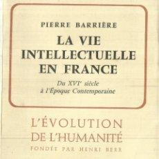 Libros de segunda mano: LA VIE INTELLECTUELLE EN FRANCE. PIERRE BARRIÈRE. EDICIONS ALBIN MICHEL. PARÍS. 1961. Lote 57745075