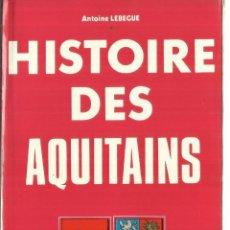 Libros de segunda mano: HISTORIE DES AQUITAINS. ANTOINE LEBEGUE. FERNAND NATHAN. PARÍS. 1979. Lote 57745355