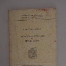 Libros de segunda mano: CINCO HORAS CON MARIO DE MIGUEL DELIBES. SEMINARIO LITERATURA ESPAÑOLA 1970, ANTONIO PALOU. Lote 57792110