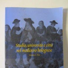 Libros de segunda mano: STUDIO, UNÍVERSITÍTÁ E CITTÁ NEL MEDÍOEVO BOLOGNESE. ANTONIO I. PINI. CLUEB, 2005.. Lote 57861433