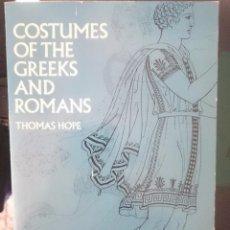 Libros de segunda mano: COSTUMES OF THE GREEKS AND ROMANS - THOMAS HOPE -- MAS DE 700 ILUSTRACIONES - EN INGLES -REFM1E3. Lote 58069277