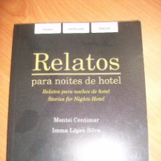 Libros de segunda mano: RELATOS PARA NOCHES DE HOTEL. EN GALEGO, CASTELLANO E INGLÉS. Lote 58222017