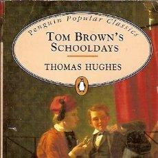 Libros de segunda mano: TOM BROWN'S SCHOOLDAYS THOMAS HUGHES. Lote 58431033