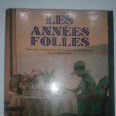 Libros de segunda mano: LES ANNÉES FOLLES 1986 MICHEL COLLOMB PHOTOGRAHÍES ATGET, KERTÉSZ, G. KRULL, LARTIGUE, .... Lote 58501862