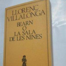Libros de segunda mano: BEARN O LA SALA DE LES NINES - VILLALONGA - EN CATALAN - TDK237. Lote 63706523