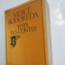 Libros de segunda mano: TOTS ELS CONTES - MERCE RODOREDA - EN CATALAN - TDK237. Lote 58597990