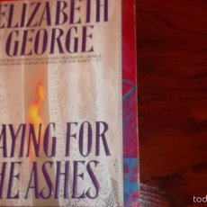 Libros de segunda mano: ELIZABETH GEORGE, PLAYING FOR THE ASHES. Lote 60064123