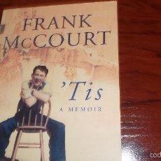 Libros de segunda mano: FRANK MCCOURT. 'TIS. Lote 60182231
