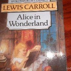 Libros de segunda mano: ALICE IN WONDERLAND. LEWIS CARROLL. Lote 60186227