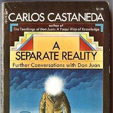 Libros de segunda mano: CARLOS CASTANEDA. A SEPARATE REALITY FURTHER CONVERSATIONS WITH DON JUAN. UNA REALIDAD APARTE. Lote 60687003