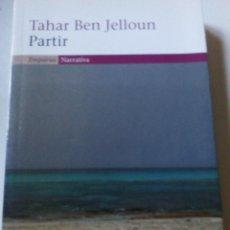 Libros de segunda mano: PARTIR TAHAR BEN JELLOUM DRAMES IMMIGRACIÓ CLANDESTINA. Lote 60946499