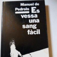 Libros de segunda mano: ES VESSA UNA SANG FÀCIL MANUEL DE PEDROLO. Lote 60946595
