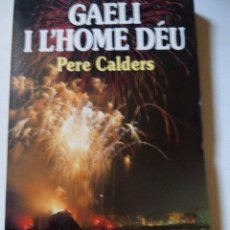 Libros de segunda mano: GAELI I L'HOME DEU PERE CALDERS. Lote 60946671
