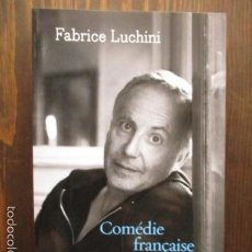 Libros de segunda mano: COMEDIE FRANCAISE - FABRICE LUCHINI - 2016 (EN FRANCES). Lote 61220655