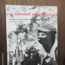 Libros de segunda mano: O SONHO ZAPATISTA - SUBCOMANDANTE MARCOS - YVON LE BOT (EN PORTUGUES). Lote 61222075