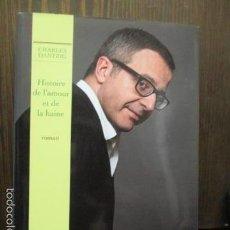 Libros de segunda mano: HISTOIRE DE L'AMOUR ET DE LA HAINE, CHARLES DANTZIG (EN FRANCES). Lote 61586308