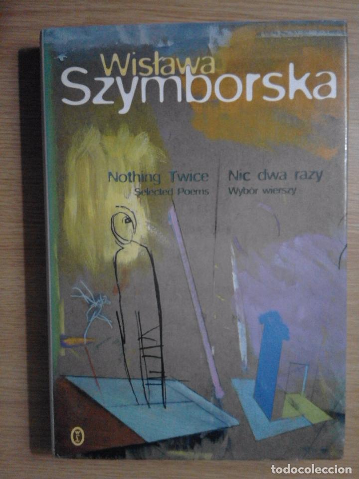 Wislawa Szymborska Nic Dwa Razy Nothing Twice Antología Bilingüe Polaco Inglés Kraków 1997