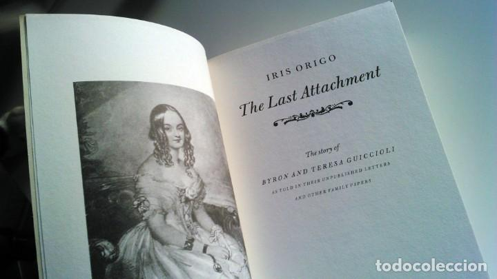 Libros de segunda mano: The last attachment Iris Origo the story of Byron and Teresa Guiccioli - Foto 5 - 63154680