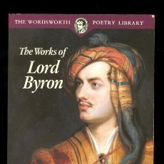 Libros de segunda mano: THE WORKS OF LORD BYRON THE WORDSWORTH POETRY LIBRARY. Lote 63156492