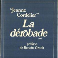 Libros de segunda mano: LA DÉROBADE. JEANNE CORDELIER. HACHETTE. PARIS. 1976. Lote 63630427
