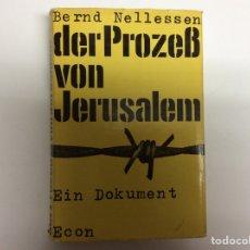 Libros de segunda mano: DER PROZESS VON JERUSALEM - EIN DOKUMENT / NELLESSEN, BERND -EDICION EN ALEMAN. Lote 64462185