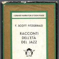 Libros de segunda mano: SCOTT FITZGERALD EN ITALIANO - RACCONTI DELL'ETÀ DEL JAZZ. Lote 64619751