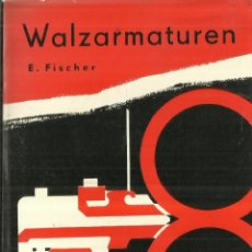 Libros de segunda mano: WALZARMATUREN. E. FISCHER. VER VERLAG. BERLIN. 1958. Lote 64655139