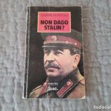 Libros de segunda mano: NON DAGO STALIN?. Lote 64841407