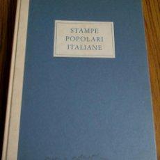 Livros em segunda mão: STAMPE POPOLARI ITALIANE -- DAL XV AL XX SECOLO -- A CURA DI PAOLO TOSCHI -- MILANO 1965. Lote 65702694