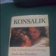 Libros de segunda mano: DIE LIEBERVETSCHWÖRUNG. AUCH DAS PARADIES WIRFT SCHATTEN. KONSALIK 2002. Lote 65969226