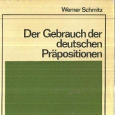 Libros de segunda mano: DER GEBRAUCH DER DEUTSCHEN PRÄPOSITIONEN. HUEBER. GERMANY. 1970. Lote 67235793