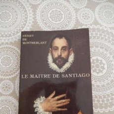 Libros de segunda mano: LE MAITRE DE SANTIAGO - HENRY DE MONTHERLANT. Lote 68578841
