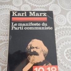 Libros de segunda mano: KARL MARX - LE MANIFESTE DU PARTI COMMUNISTE . Lote 68579905