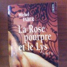 Libros de segunda mano: LA ROSE POURPRE EL LE LYS - TOME II. Lote 69004993